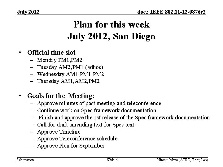 July 2012 doc. : IEEE 802. 11 -12 -0876 r 2 Plan for this