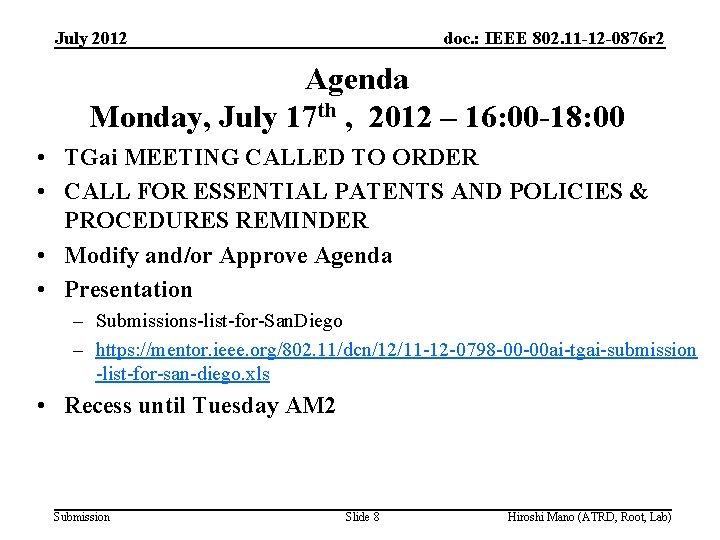 July 2012 doc. : IEEE 802. 11 -12 -0876 r 2 Agenda Monday, July