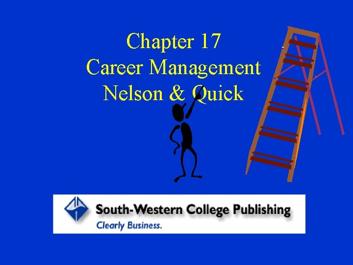 Chapter 17 Career Management Nelson & Quick
