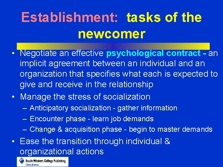 Establishment: tasks of the newcomer • Negotiate an effective psychological contract - an implicit