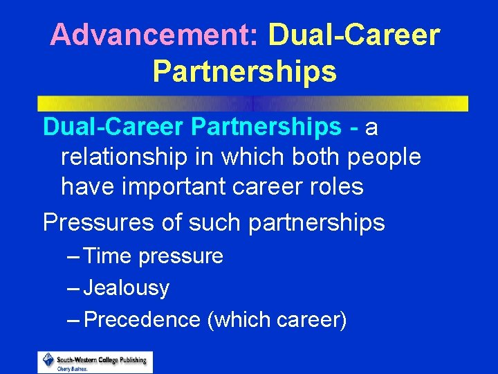 Advancement: Dual-Career Partnerships - a relationship in which both people have important career roles