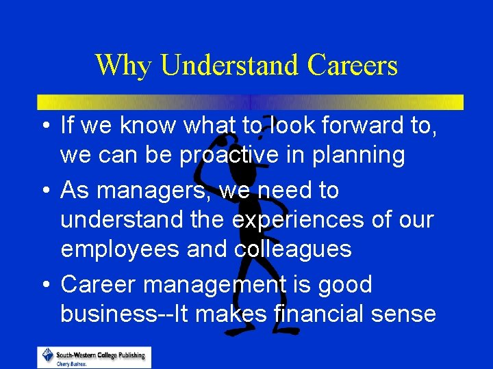 Why Understand Careers • If we know what to look forward to, we can