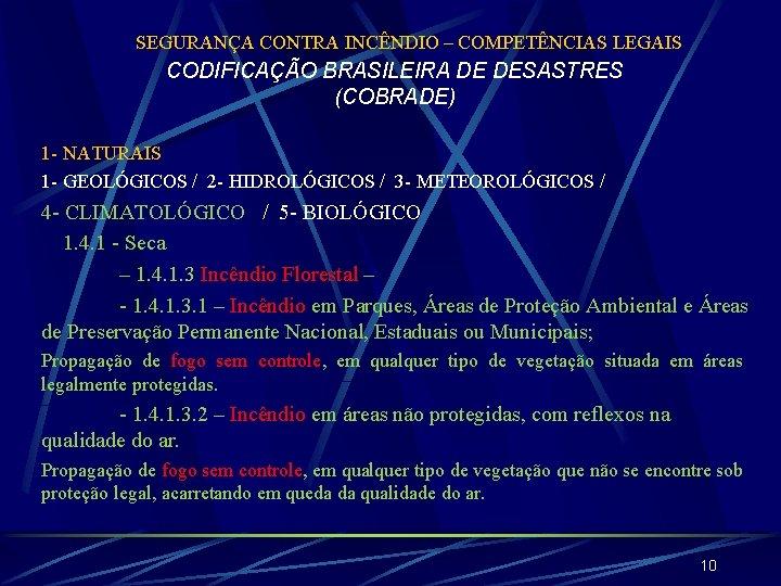 SEGURANÇA CONTRA INCÊNDIO – COMPETÊNCIAS LEGAIS CODIFICAÇÃO BRASILEIRA DE DESASTRES (COBRADE) 1 - NATURAIS