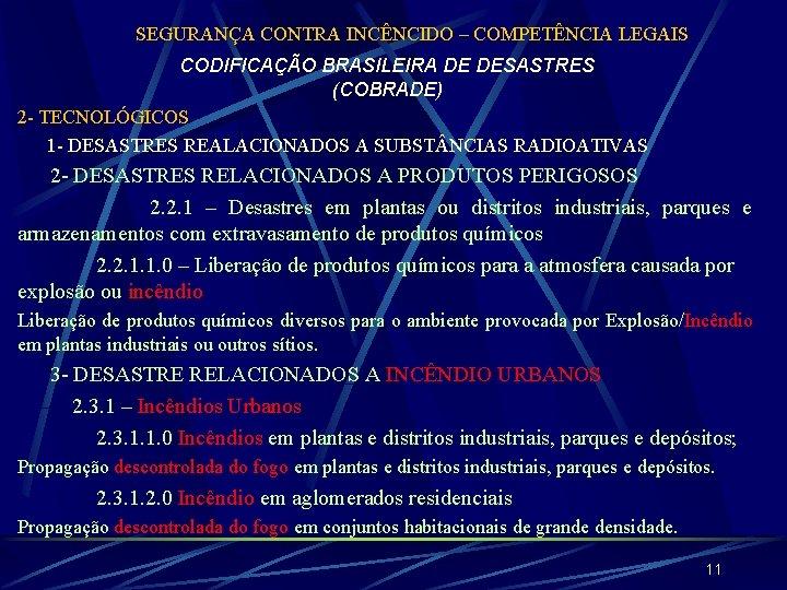 SEGURANÇA CONTRA INCÊNCIDO – COMPETÊNCIA LEGAIS CODIFICAÇÃO BRASILEIRA DE DESASTRES (COBRADE) 2 - TECNOLÓGICOS