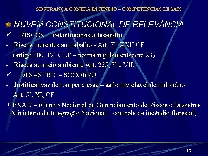 SEGURANÇA CONTRA INCÊNDIO – COMPETÊNCIAS LEGAIS NUVEM CONSTITUCIONAL DE RELEV NCIA RISCOS – relacionados