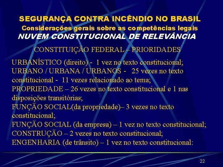 SEGURANÇA CONTRA INCÊNDIO NO BRASIL Considerações gerais sobre as competências legais NUVEM CONSTITUCIONAL DE