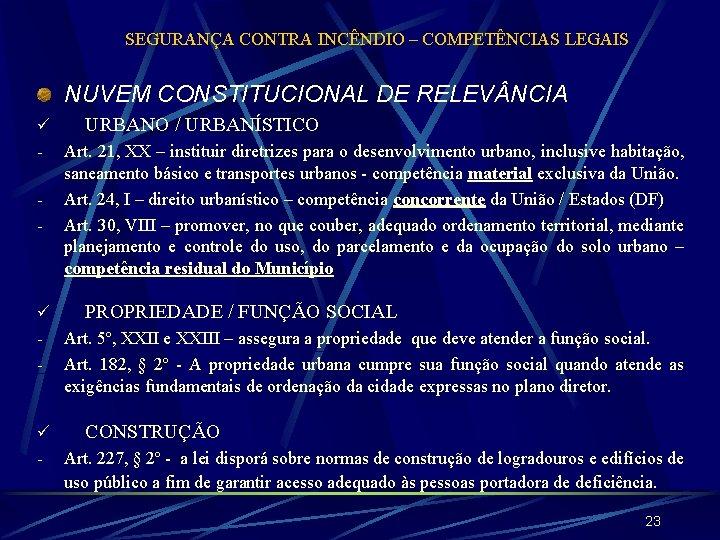 SEGURANÇA CONTRA INCÊNDIO – COMPETÊNCIAS LEGAIS NUVEM CONSTITUCIONAL DE RELEV NCIA ü - ü