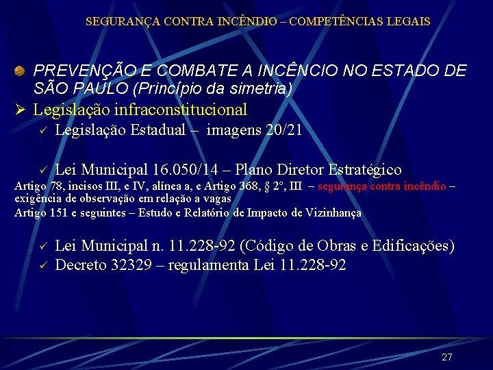 SEGURANÇA CONTRA INCÊNDIO – COMPETÊNCIAS LEGAIS PREVENÇÃO E COMBATE A INCÊNCIO NO ESTADO DE