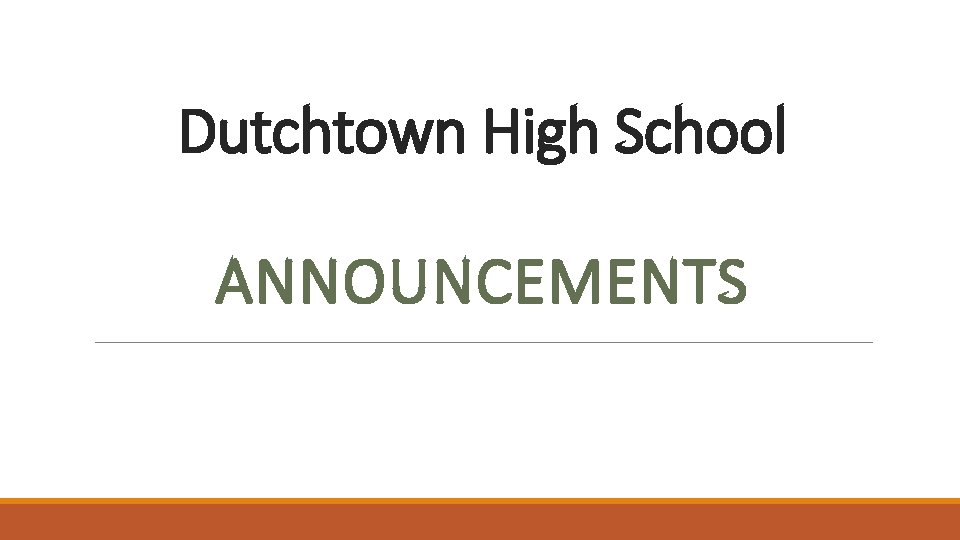 Dutchtown High School ANNOUNCEMENTS