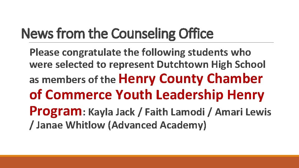 News from the Counseling Office Please congratulate the following students who were selected to