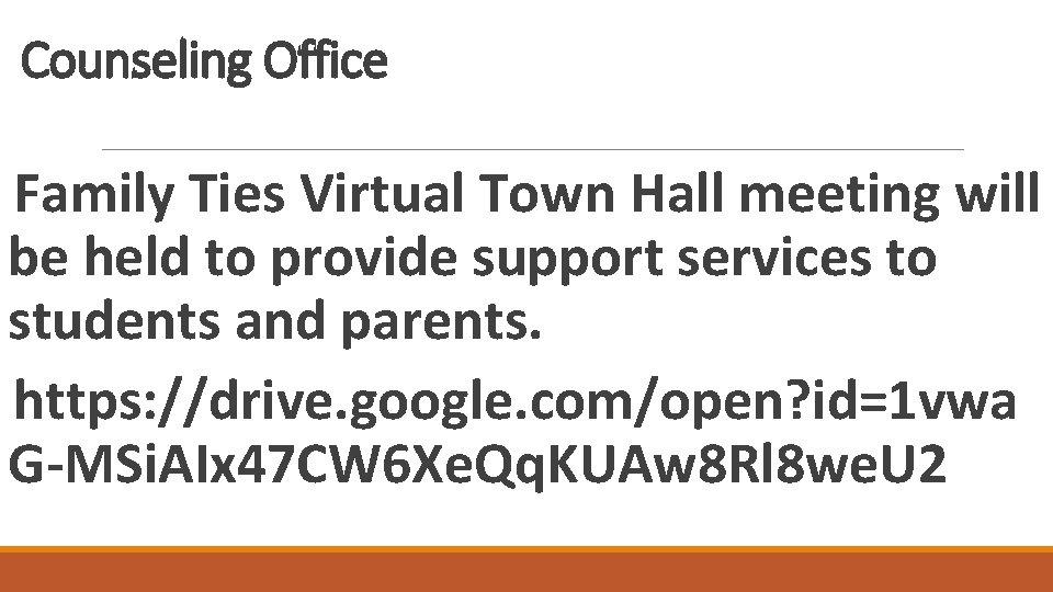 Counseling Office Family Ties Virtual Town Hall meeting will be held to provide support