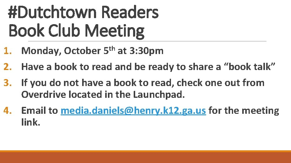 #Dutchtown Readers Book Club Meeting 1. Monday, October 5 th at 3: 30 pm