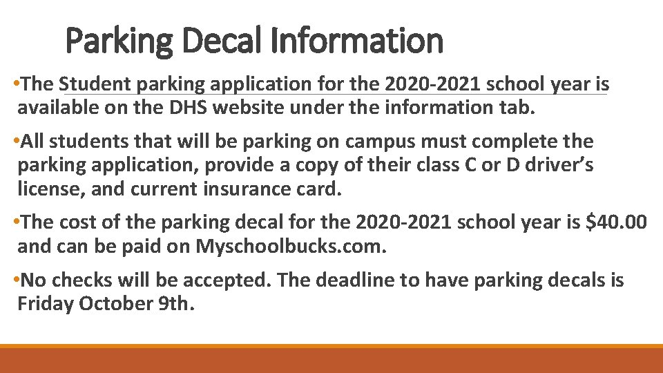 Parking Decal Information • The Student parking application for the 2020 -2021 school year