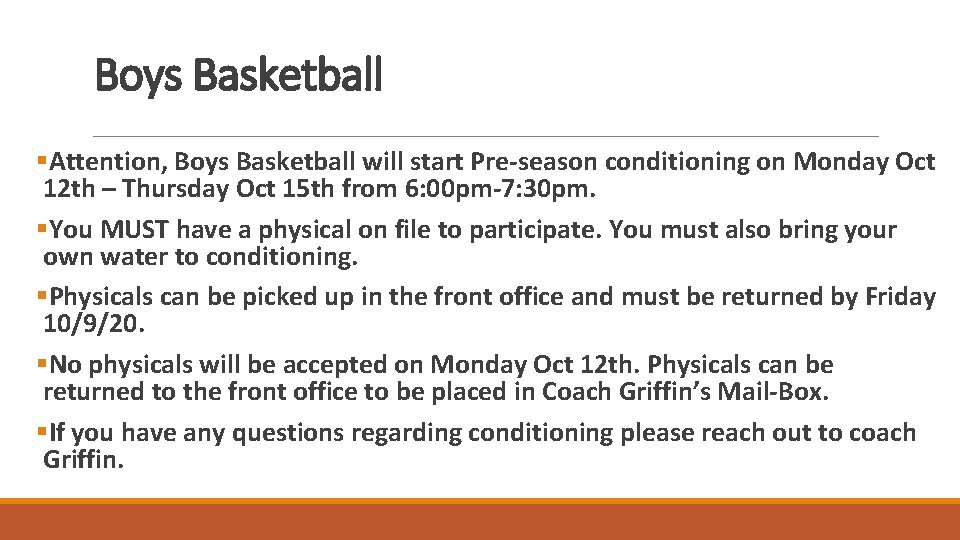 Boys Basketball §Attention, Boys Basketball will start Pre-season conditioning on Monday Oct 12 th