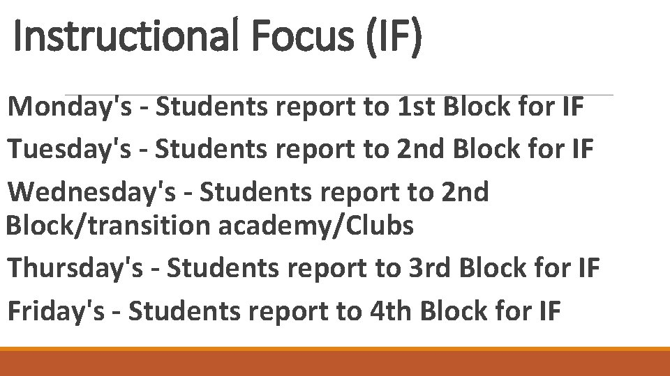 Instructional Focus (IF) Monday's - Students report to 1 st Block for IF Tuesday's