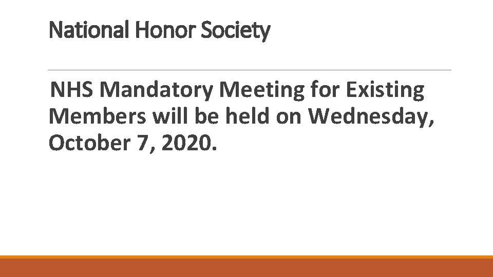 National Honor Society NHS Mandatory Meeting for Existing Members will be held on Wednesday,