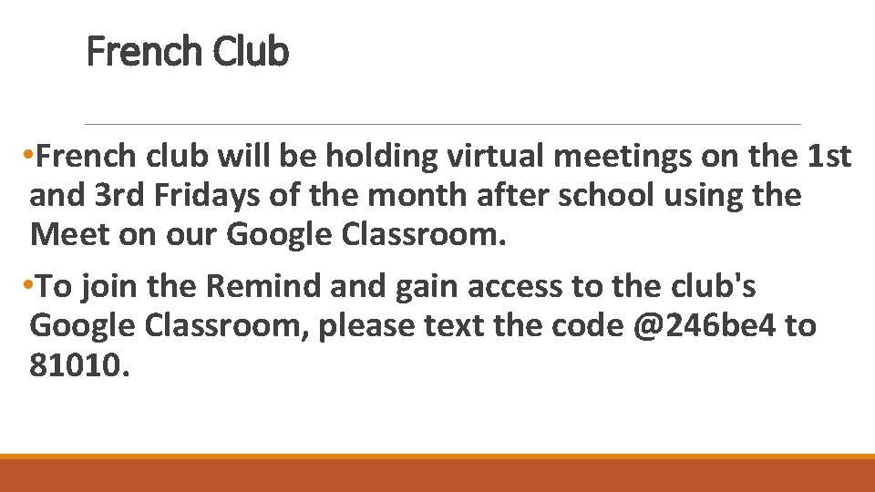 French Club • French club will be holding virtual meetings on the 1 st