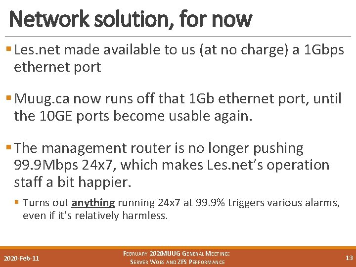 Network solution, for now § Les. net made available to us (at no charge)