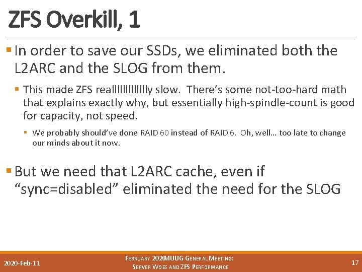 ZFS Overkill, 1 § In order to save our SSDs, we eliminated both the