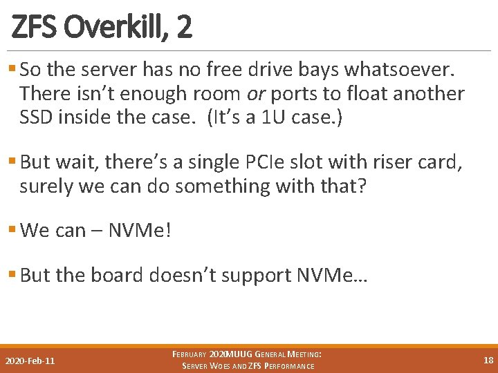 ZFS Overkill, 2 § So the server has no free drive bays whatsoever. There