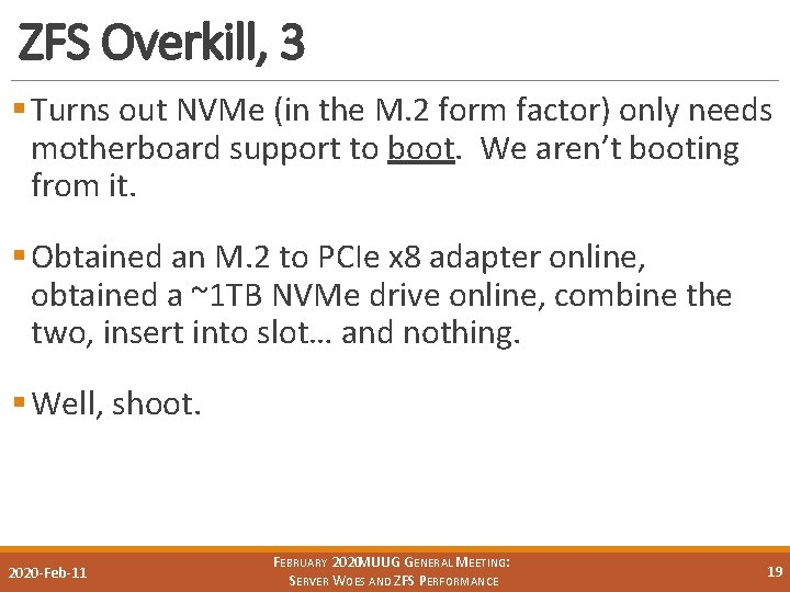 ZFS Overkill, 3 § Turns out NVMe (in the M. 2 form factor) only