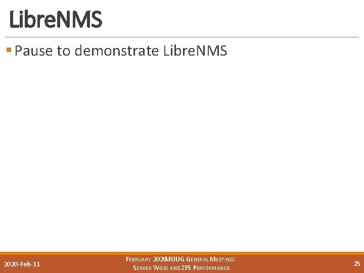 Libre. NMS § Pause to demonstrate Libre. NMS 2020 -Feb-11 FEBRUARY 2020 MUUG GENERAL