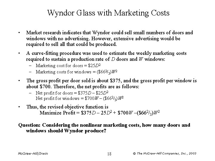 Wyndor Glass with Marketing Costs • Market research indicates that Wyndor could sell small