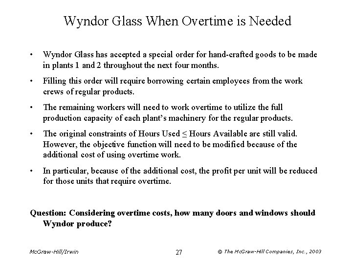 Wyndor Glass When Overtime is Needed • Wyndor Glass has accepted a special order