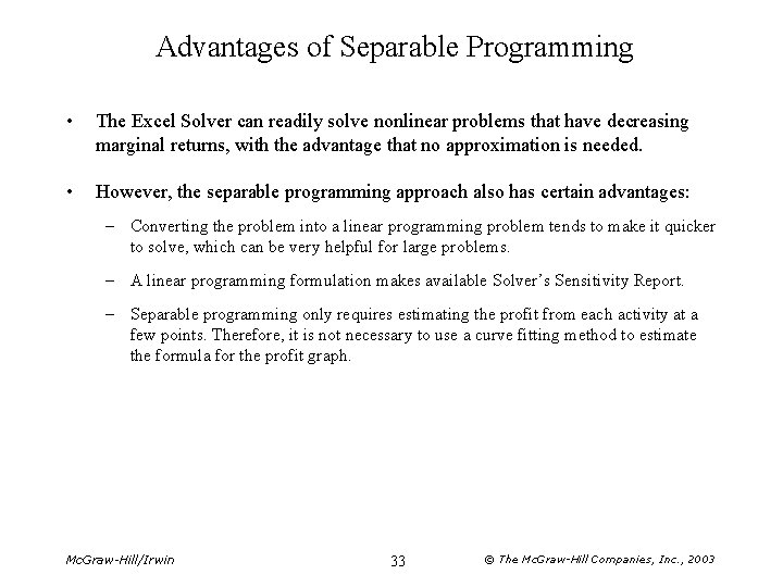 Advantages of Separable Programming • The Excel Solver can readily solve nonlinear problems that
