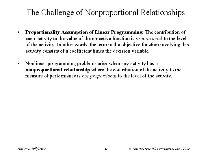 The Challenge of Nonproportional Relationships • Proportionality Assumption of Linear Programming: The contribution of