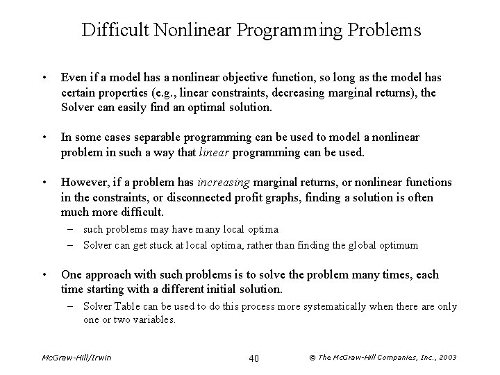 Difficult Nonlinear Programming Problems • Even if a model has a nonlinear objective function,