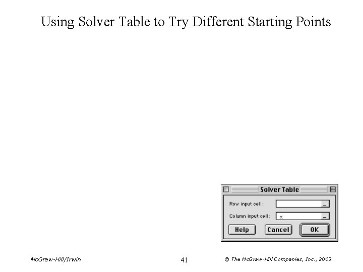 Using Solver Table to Try Different Starting Points Mc. Graw-Hill/Irwin 41 © The Mc.