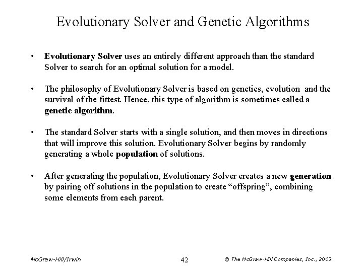 Evolutionary Solver and Genetic Algorithms • Evolutionary Solver uses an entirely different approach than