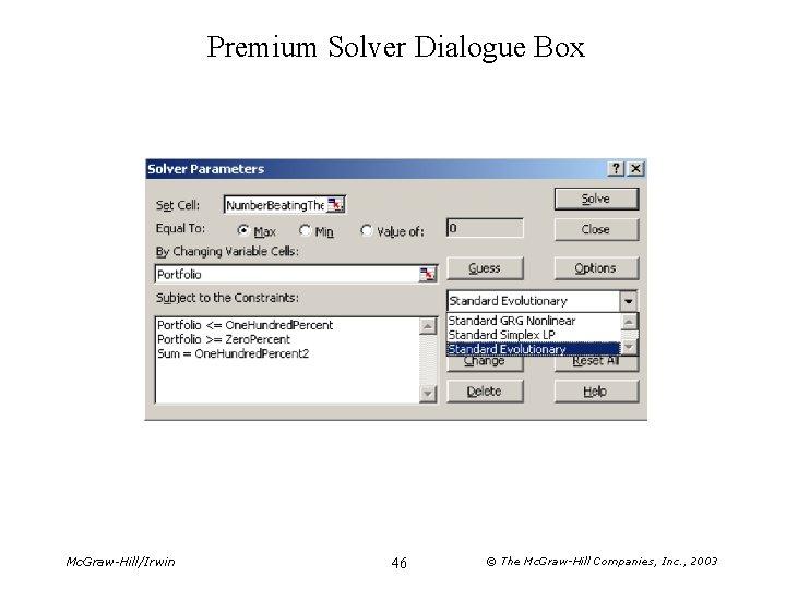 Premium Solver Dialogue Box Mc. Graw-Hill/Irwin 46 © The Mc. Graw-Hill Companies, Inc. ,
