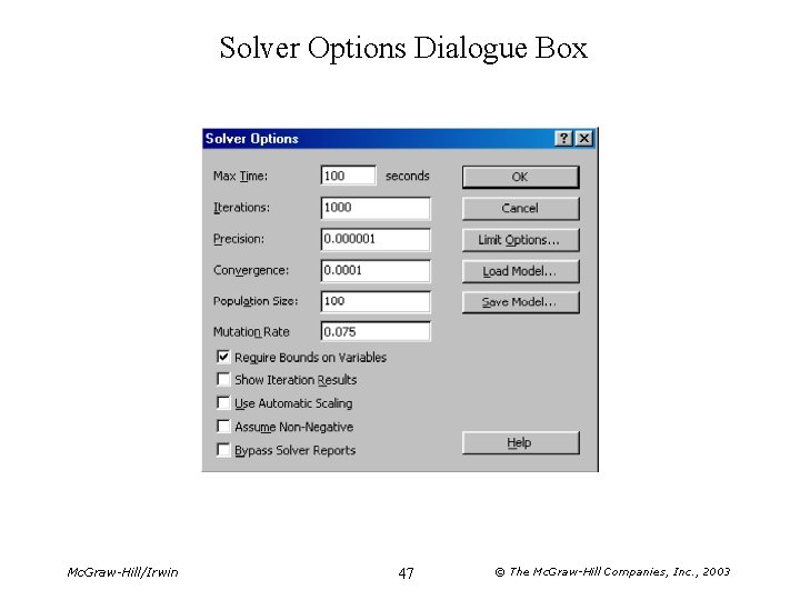 Solver Options Dialogue Box Mc. Graw-Hill/Irwin 47 © The Mc. Graw-Hill Companies, Inc. ,
