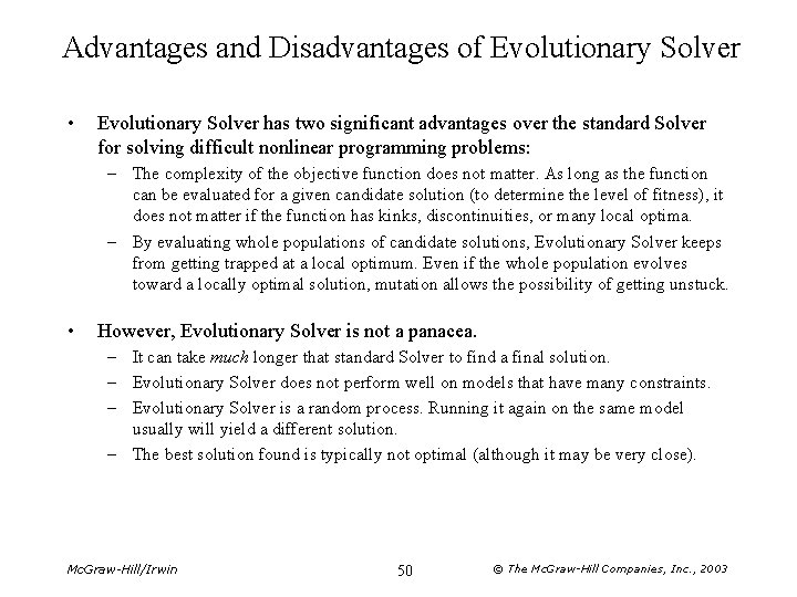 Advantages and Disadvantages of Evolutionary Solver • Evolutionary Solver has two significant advantages over