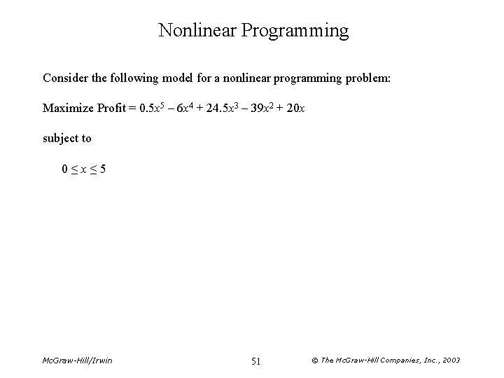 Nonlinear Programming Consider the following model for a nonlinear programming problem: Maximize Profit =