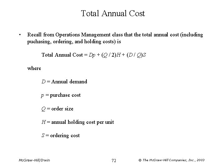 Total Annual Cost • Recall from Operations Management class that the total annual cost