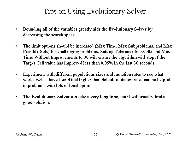 Tips on Using Evolutionary Solver • Bounding all of the variables greatly aids the