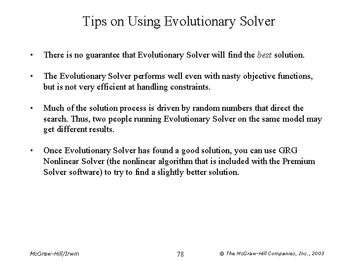 Tips on Using Evolutionary Solver • There is no guarantee that Evolutionary Solver will