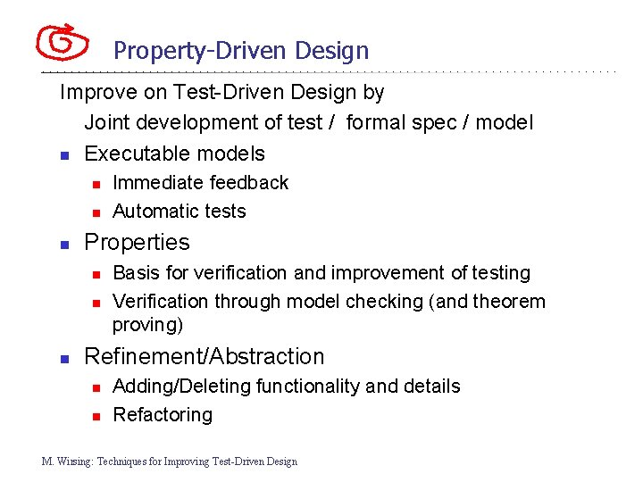 Property-Driven Design Improve on Test-Driven Design by Joint development of test / formal spec