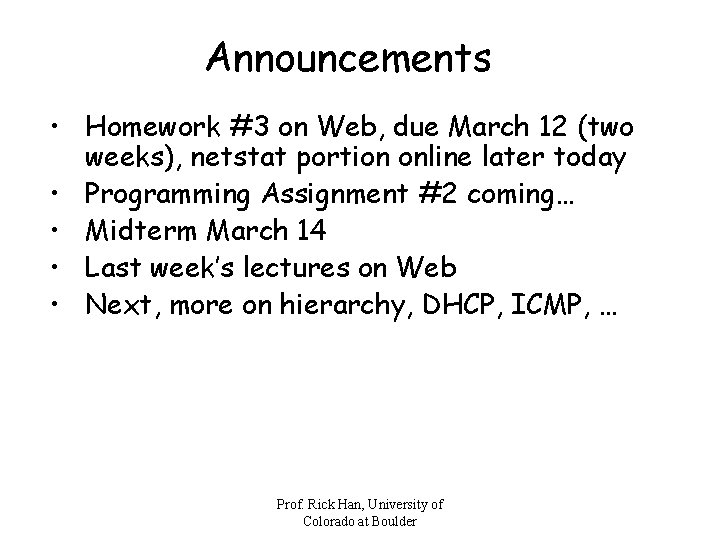 Announcements • Homework #3 on Web, due March 12 (two weeks), netstat portion online