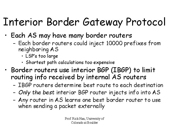Interior Border Gateway Protocol • Each AS may have many border routers – Each