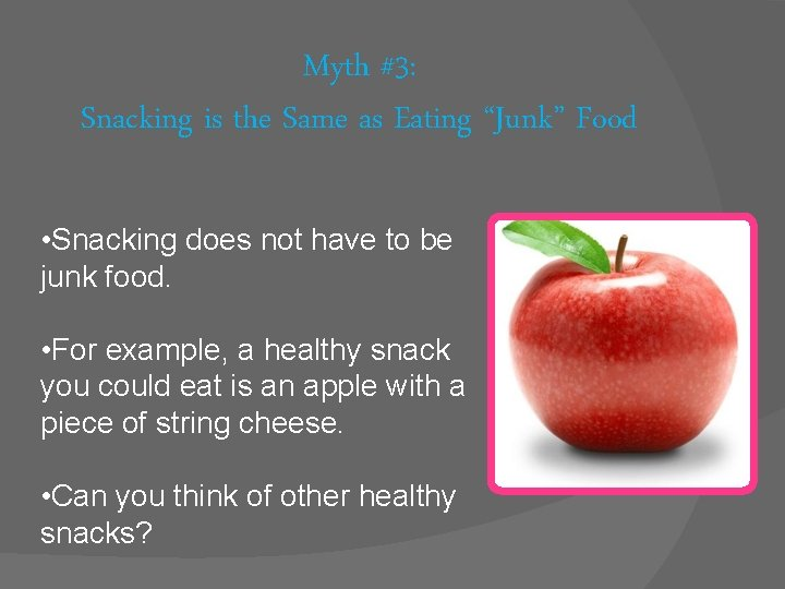 """Myth #3: Snacking is the Same as Eating """"Junk"""" Food • Snacking does not"""