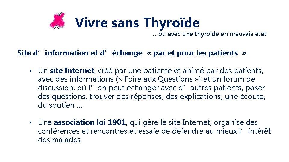 Vivre sans Thyroïde … ou avec une thyroïde en mauvais état Site d'information et