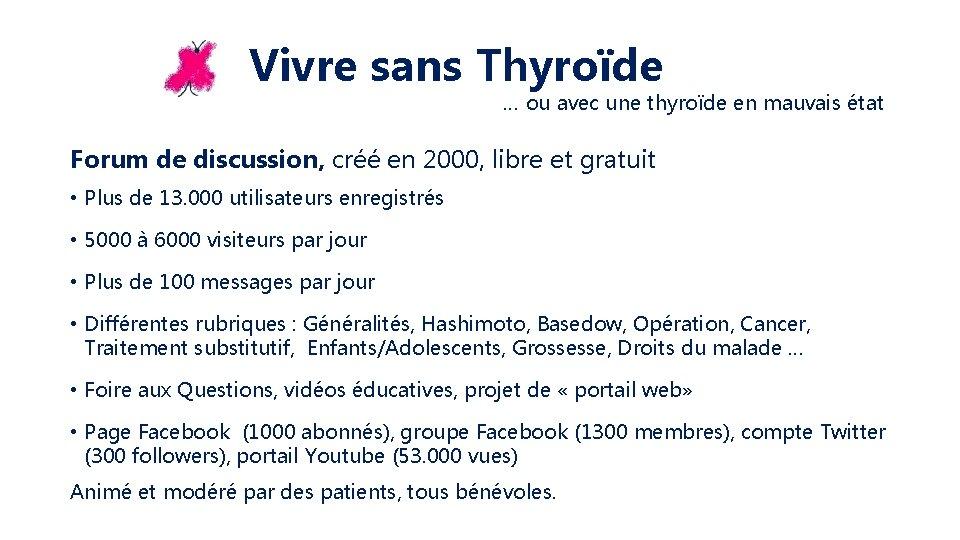 Vivre sans Thyroïde … ou avec une thyroïde en mauvais état Forum de discussion,