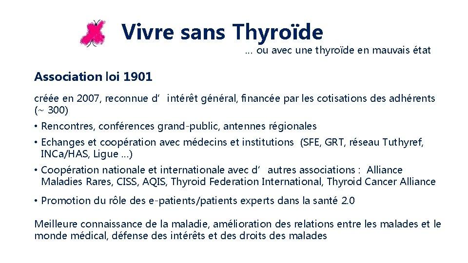 Vivre sans Thyroïde … ou avec une thyroïde en mauvais état Association loi 1901