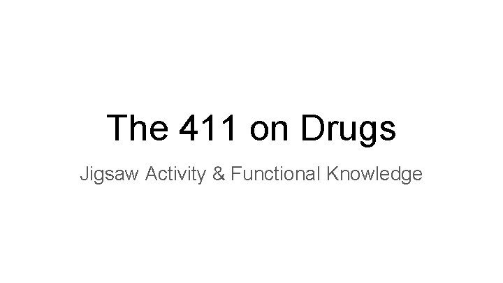 The 411 on Drugs Jigsaw Activity & Functional Knowledge