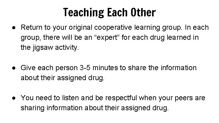 Teaching Each Other ● Return to your original cooperative learning group. In each group,