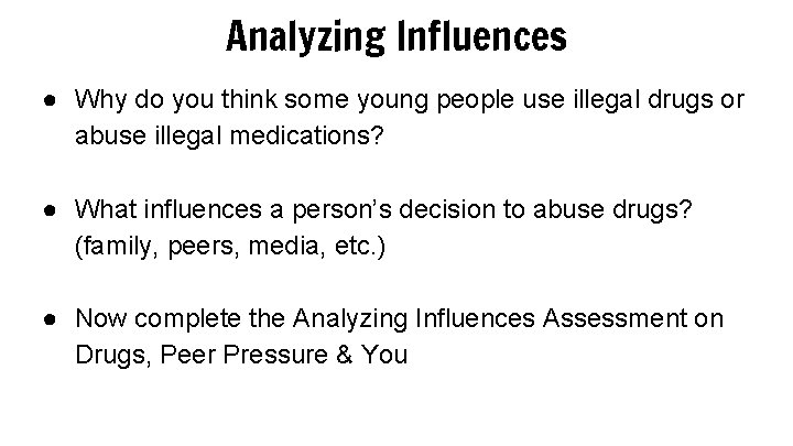 Analyzing Influences ● Why do you think some young people use illegal drugs or